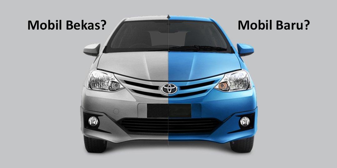 Beli Mobil Bekas Atau Baru? Pertimbangkan 5 Hal Ini!